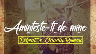 Diferit - Aminteste-ti de mine ft Claudiu Roman [HD]