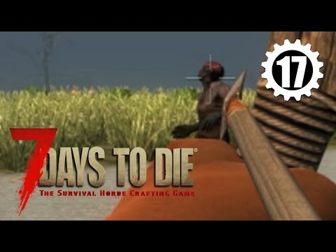 7 Days to Die [A14] - 17 - RAPHAEL'S TREASURE MAP