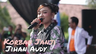 Korban Janji - Jihan Audy | New Pallapa