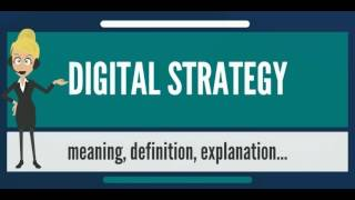 What is DIGITAL STRATEGY? What does DIGITAL STRATEGY mean? DIGITAL STRATEGY meaning & explanation