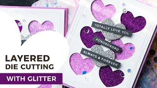 Layered Die Cutting With Glitter + Simon's You Are Loved Blog Hop