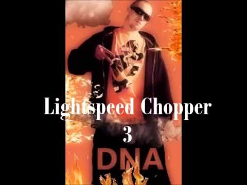 DNA - Lightspeed Chopper 3