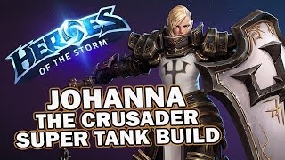 Heroes of the Storm: JOHANNA (Crusader) Intro & Super Tanky Warrior Build Match Commentary