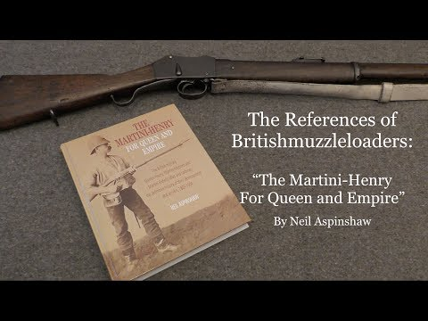 the-references-of-britishmuzzleloaders:-the-martini-henry---for-queen-and-empire