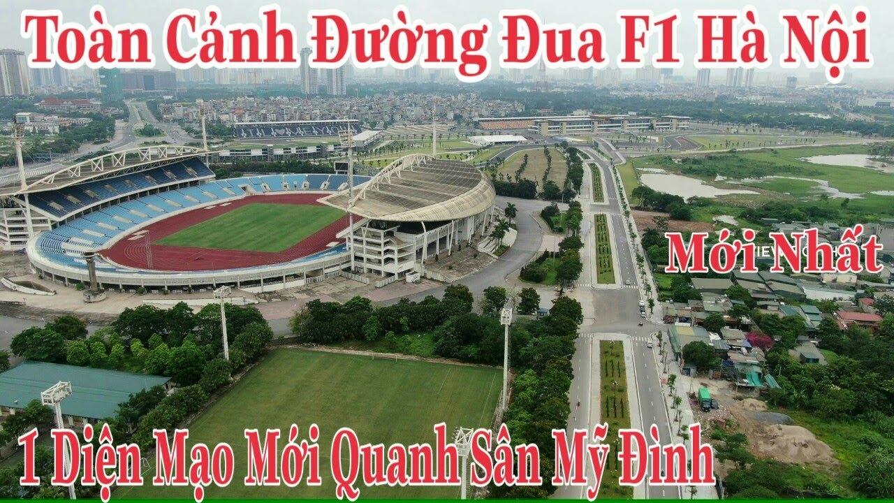 Toàn Cảnh Đường Đua F1 Hà Nội 1 Diện Mạo Mới Quanh Sân Mỹ Đình