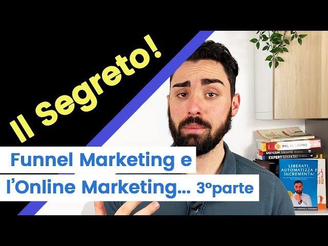 Funnel Marketing - Online Marketing e quello che devi fare ora!