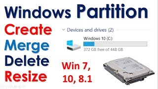 How to create a new partition in windows/ how to merge a partition in windows