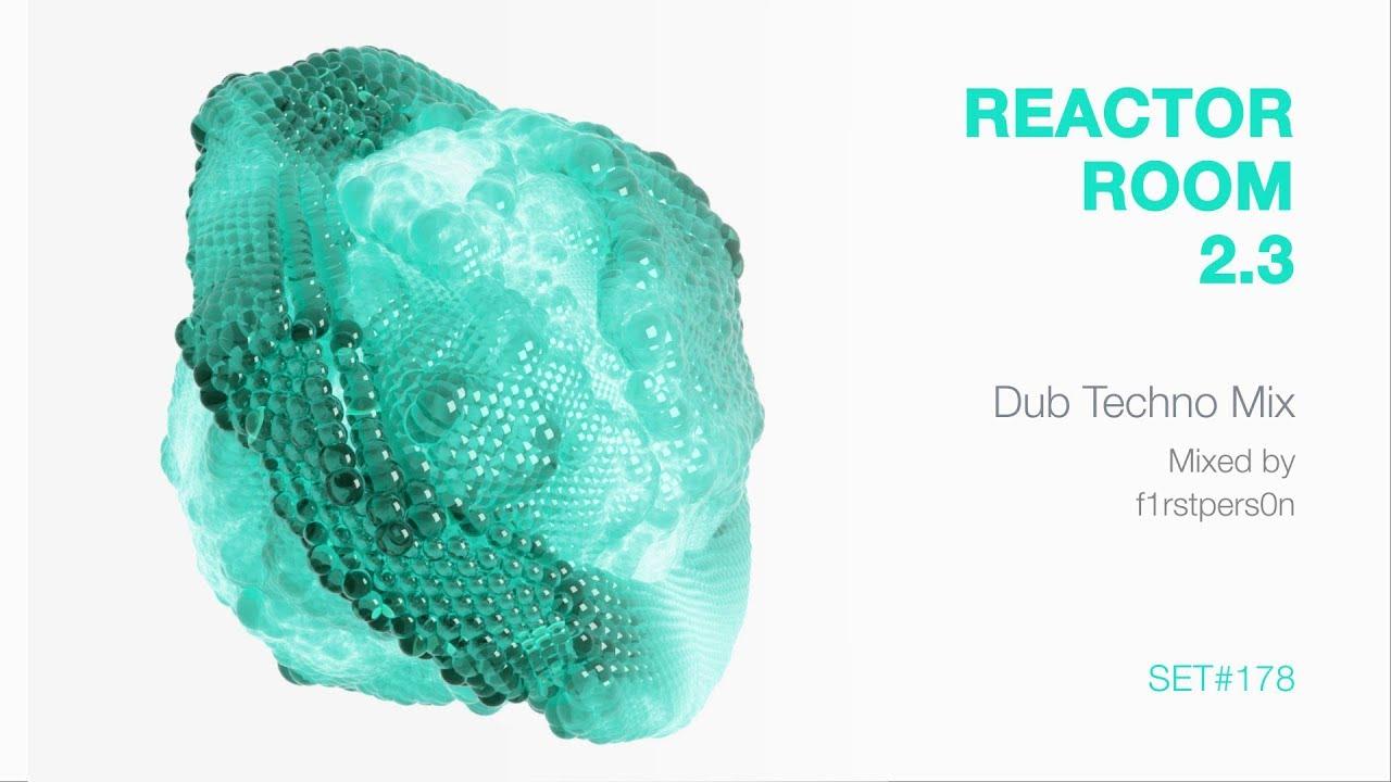 Reactor Room 2.3 | Dub Techno Mix
