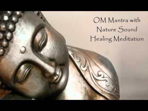 VERY POWERFULL : OM MANTRA WITH NATURE SOUND HEALING MEDITATION