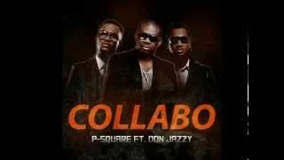 Download P-Square ft. Don Jazzy – Collabo  (Dj Lux Zaylar Afro Tribal Mix) MP3 song and Music Video