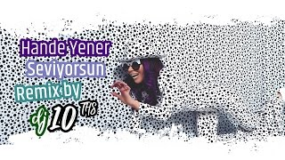 Hande Yener - Seviyorsun (Remix by Dj 10Ths) Resimi