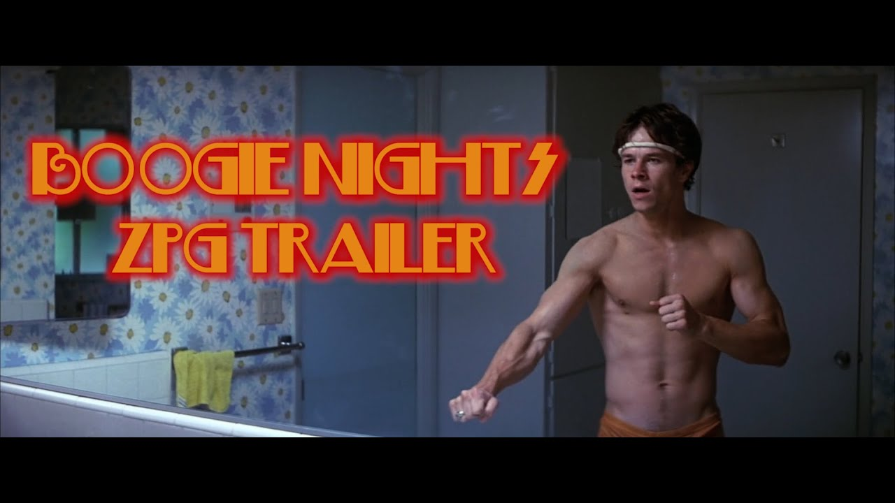 Boogie Nights | ZPG Trailer
