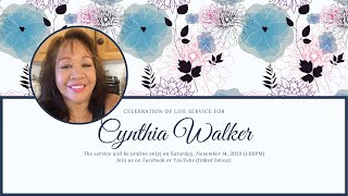 Cynthia Walker | Celebration of Life Service | 11.14.20