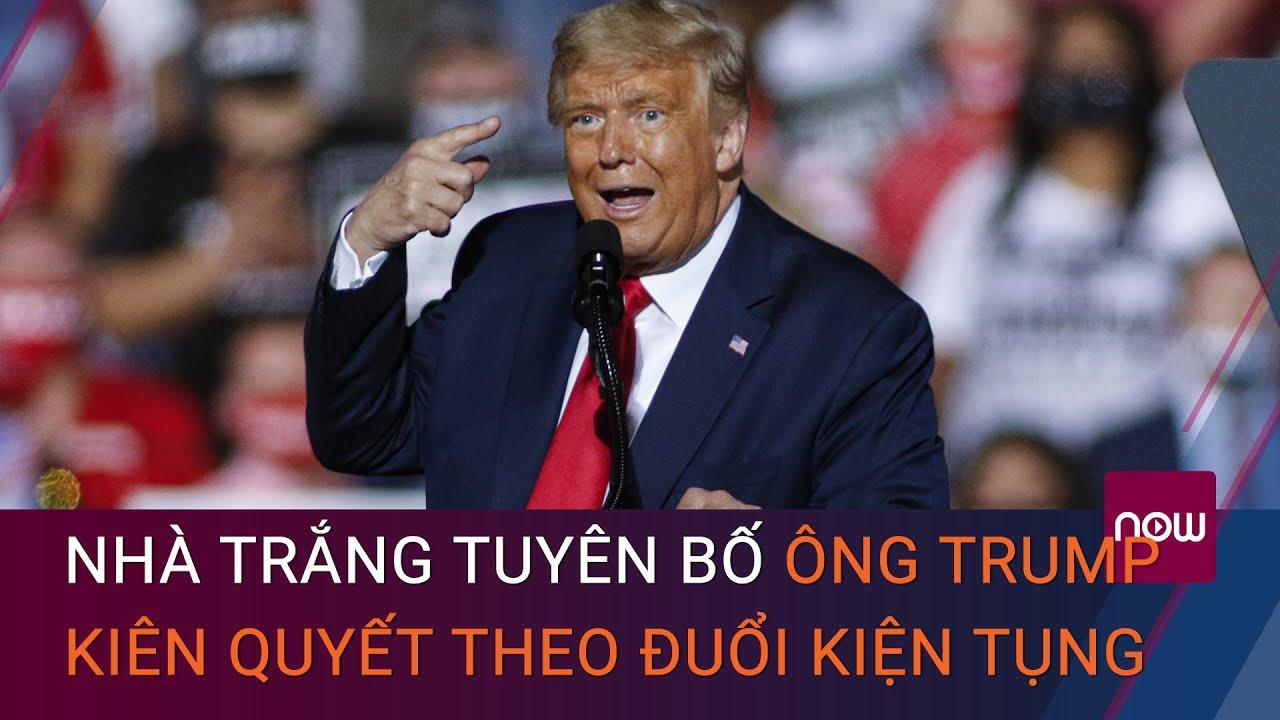 Nóng bầu cử Mỹ 2020: Nhà Trắng tuyên bố ông Trump vẫn sẽ theo đuổi kiện tụng | VTC Now