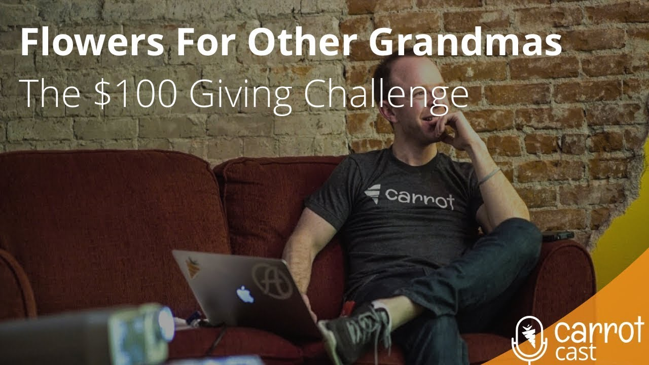 Flowers For Other Grandmas: The $100 Giving Challenge