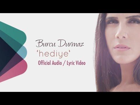 Burcu Durmaz - Hediye (Official Audio/Lyric Video)