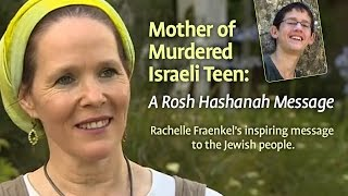 Mother of Murdered Israeli Teen: A Rosh Hashanah Message