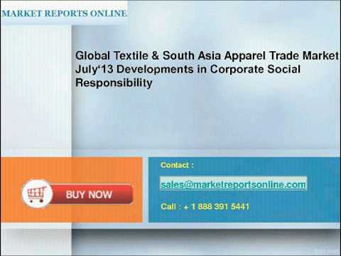 Global Textile & South Asia Apparel Trade Market July '13 Developments in Corporate Social Responsib