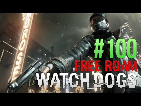 WATCH DOGS Free Roam Gameplay #100 - The Livestream! (WatchDogs Single Player Free Roam)