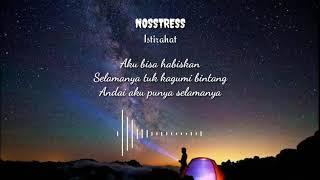 NOSSTRESS - ISTIRAHAT LIRIK