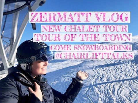 ZERMATT VLOG - TOUR OF THE TOWN & NEW CHALET - COME SNOWBOARDING & CHAIR LIFT TALKS | Chloe James