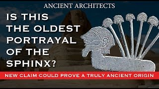 DISCOVERY: Is THIS the Oldest Portrayal of The Sphinx? | Ancient Architects