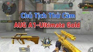 CF Mobile/CF Legends | Chủ Tịch Cầm AUG A1-Ultimate Gold Chơi C4 Và Cái Kết | Tường Trần CFM