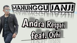 Manunggu Janji Andra Respati feat. Ovhi Firsty Lirik.mp3