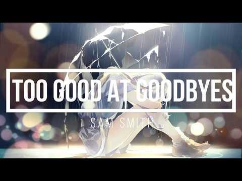 Nightcore | Too Good At Goodbyes (Vocal Harmony Cover by Cimorelli) (Lyrics) - Sam Smith