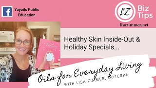 Healthy Skin Inside-Out and Holiday Specials...with doTERRA Blue Diamond WA Lisa Zimmer.