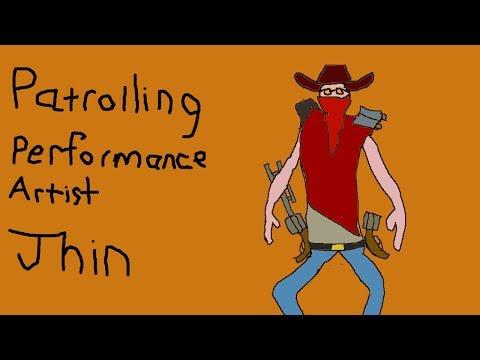 Patrolling Performance Artist Jhin
