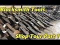 Blacksmith Tools Shop Tour Part 1