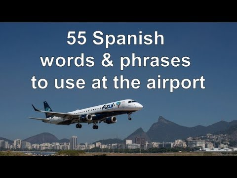 55 Spanish Words &  Phrases To Use At The Airport