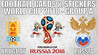 URUGUAY v RUSSIA ⚽ Group A ⚽ Football Cards & Stickers FIFA WORLD CUP 2018 ⚽ Panini ⚽ Match #33