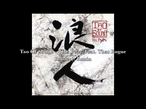 Tao Of Sound - This Beat (Featuring That Rogue Romeo): Ronin