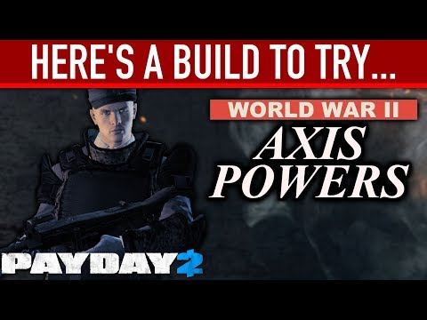Here's a build to try: WW2 Axis Powers. [PAYDAY 2]
