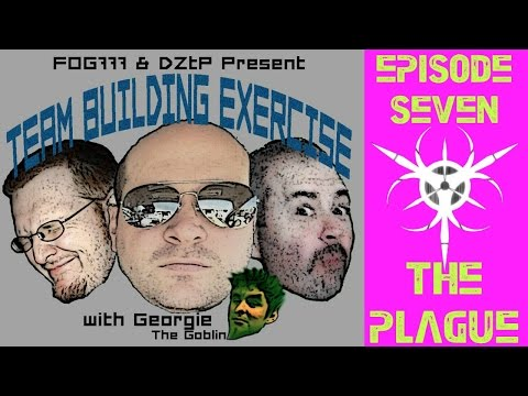 TEAM BUILDING EXERCISE EP7: THE PLAGUE