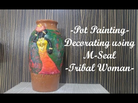 Pot Painting using White M-Seal | Tribal Woman Mural | Matka Decoration Ideas with Acrylic Colours