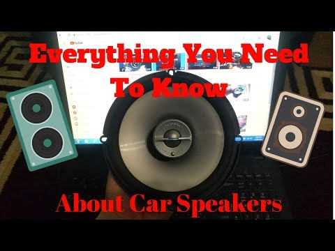Car Speakers Explained ! Before You Buy !