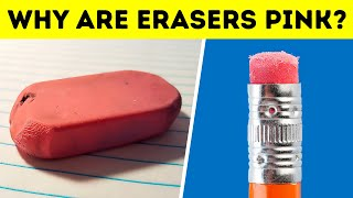 That's Why Most Erasers Are Pink