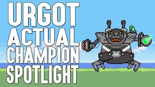Urgot ACTUAL Champion Spotlight