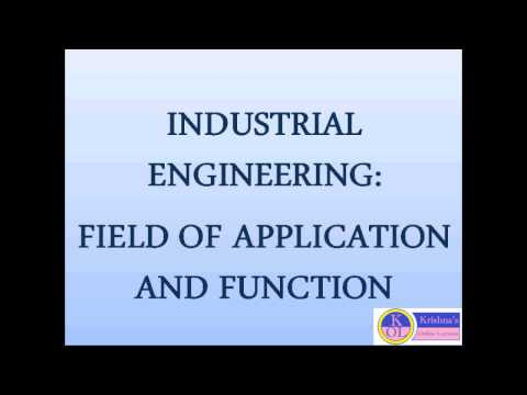 INDUSTRIAL ENGINEERING:FIELD OF APPLICATION AND FUNCTION