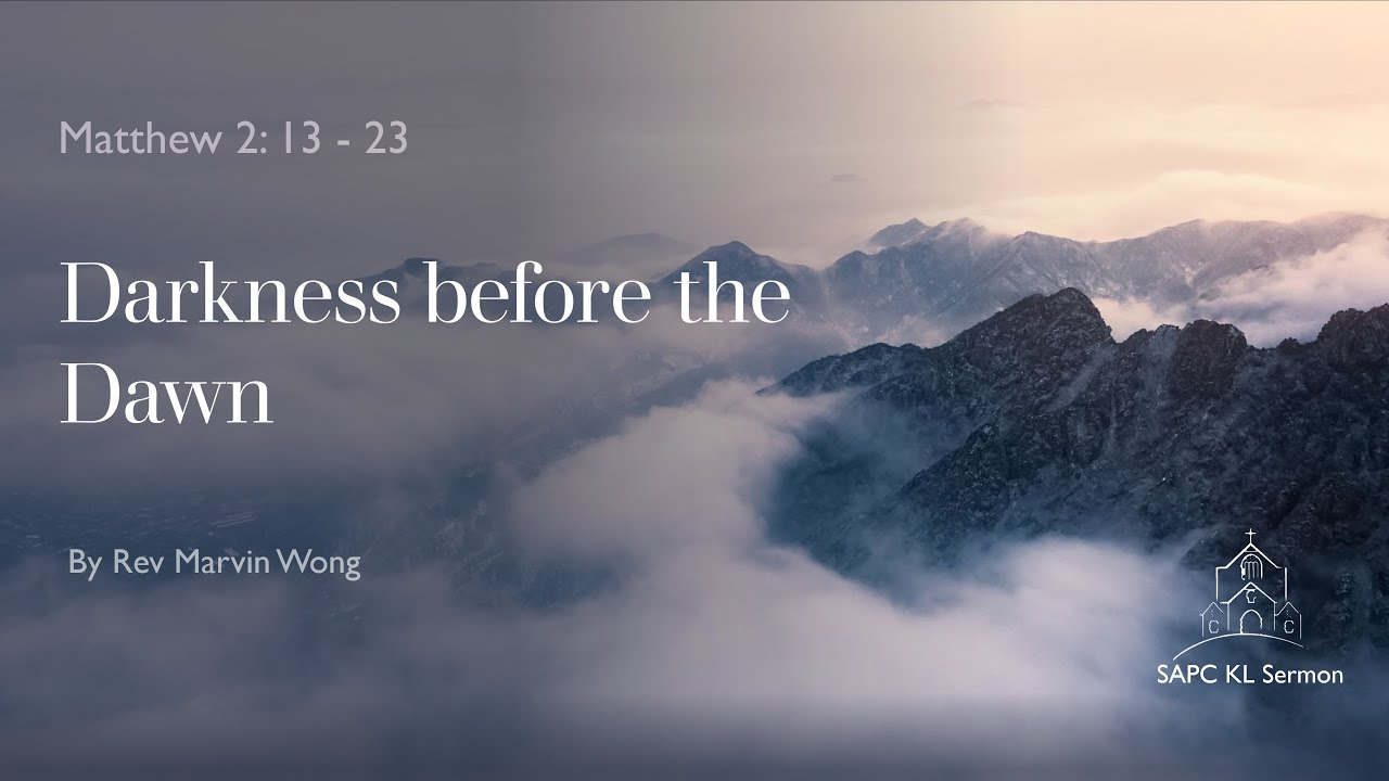 Matthew  2:13–23 Darkness before the dawn