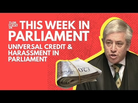Universal Credit and Alleged Bullying - This Week in Parliament