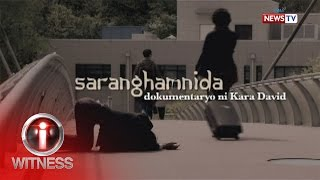 I-Witness: 'Saranghamnida,' dokumentaryo ni Kara David (full episode)