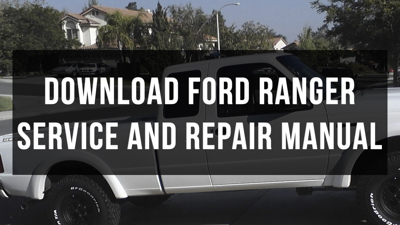 hight resolution of download ford ranger service and repair manual free pdf