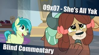 """My blind commentary on Friendship is Magic season 9 episode 7, """"She..."""