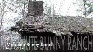Moonlite Bunny Ranch - Louisiana House