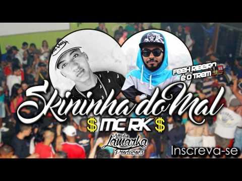 MC RK - SKININHA DO MAL (DJLEO FR - STUDIO LAMARKA)
