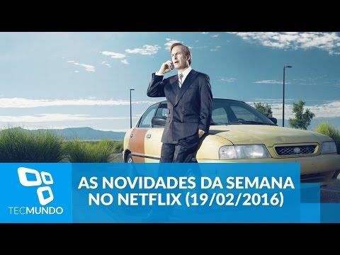 As Novidades Da Semana No Netflix (19/02/2016)